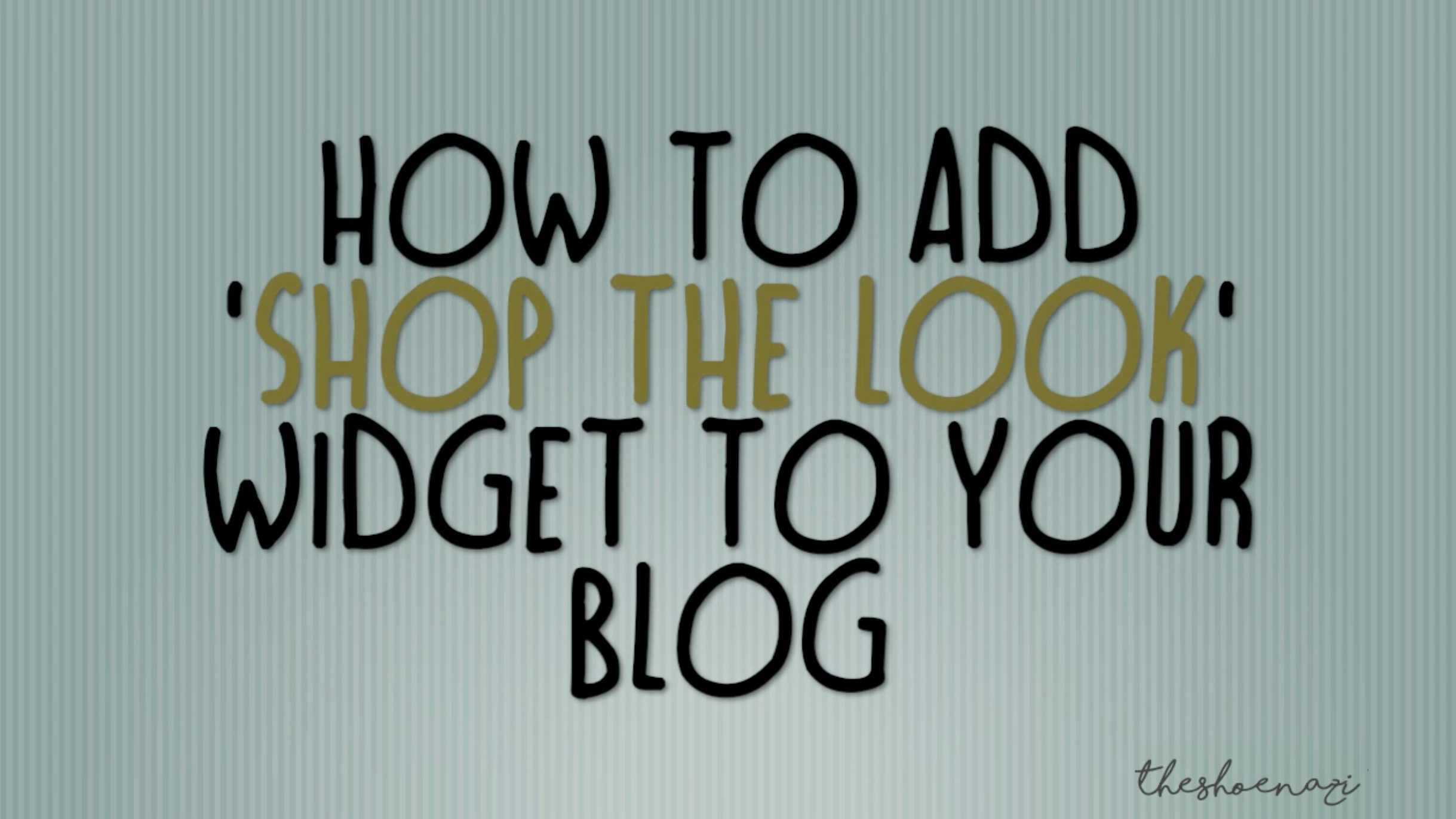 how-to-add-shop-look-widget-to-your-blog